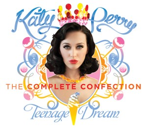 Katy Perry's Teenage Dream: The Complete Confection out March 26th!