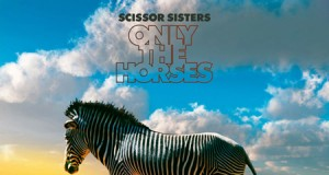 "Scissor Sisters Unveil New Single ""Only The Horses'"