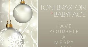 toni braxton babyface have yourself a merry little christmas available nov 19th queer me up - Whitney Houston Have Yourself A Merry Little Christmas