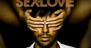 "ENRIQUE IGLESIAS UNLEASHES ""SEX AND LOVE"" IN STORES MARCH 18"