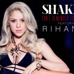 "Win Shakira's ""Can't Remember To Forget You"" featuring Rihanna!"