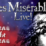 Win <i>Les Misérables Live! Dream The Dream</i>