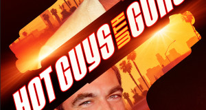 HOT GUYS WITH GUNS Debuts on DVD May 6th and Digitally April 8th‏