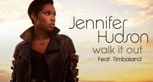 "LISTEN TO JENNIFER HUDSON'S NEW SINGLE ""WALK IT OUT"" FEAT. TIMBALAND"