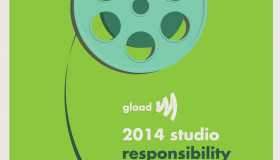 GLAAD'S 'Studio Responsibility Index' Finds Lack of LGBT Images, Offensive Content in Films Released by Seven Largest Studios