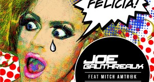 "DJ Joe Gauthreaux Unveils ""Bye Felicia"" Music Video"