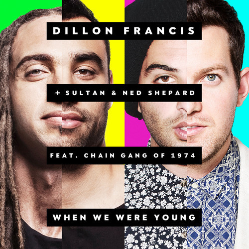 dillon-francis-when-we-were-young