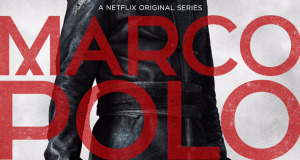 Watch The New Trailer for Netflix Series 'Marco Polo'