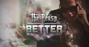 "The Reasn Releases ""Better"" Official Video‏"
