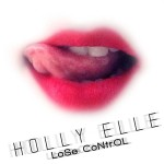 "Holly Elle Is Liberated With Latest Single, ""Lose Control"""