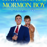 CONFESSIONS OF A MORMON BOY opens March 1, 2015‏
