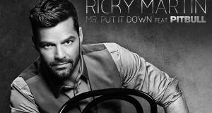 Ricky Martin Premieres The Lyric Video for Mr. Put It Down ft. Pitbull‏