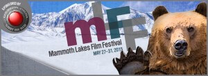 Mammoth Lakes Film Festival announces inaugural line-up, May 27th – 31st 2015