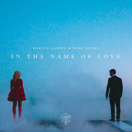 "MARTIN GARRIX RELEASES ""IN THE NAME OF LOVE"" FEAT. BEBE REXHA"