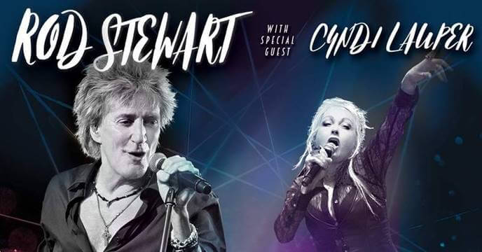 ROD STEWART AND VERY SPECIAL GUEST CYNDI LAUPER